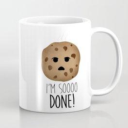 I'm Soooo Done! Coffee Mug
