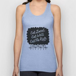 Eat Local. Eat Well. Eat The Rich. Unisex Tanktop
