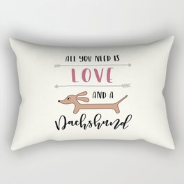 All You Need is Love and a Dachshund Rectangular Pillow