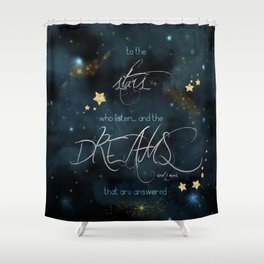 To the stars who listen... Shower Curtain