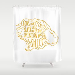 Lions don't lose sleep Shower Curtain