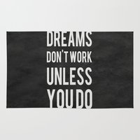 weird Area & Throw Rugs featuring Dreams Don't Work Unless You Do by Kimsey Price