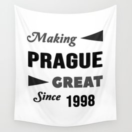 Making Prague Great Since 1998 Wall Tapestry