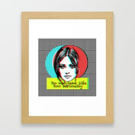 Do not take life too seriously Framed Art Print