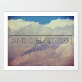And I Must Go. Art Print