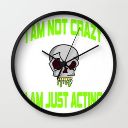 """Freaky is the new trend this holiday with this unique """"I Am Just Acting """"skull tee.Makes a nice gift Wall Clock"""