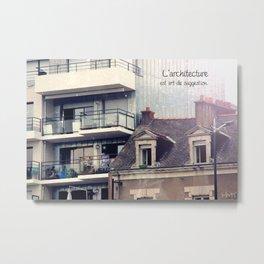 L'architecture est un art suggestif. Metal Print