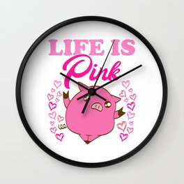 Life Is Pink Oink Oink T-shirt Design Especially Made For Color Pink Lover Pig Piglet Pink Animal Wall Clock