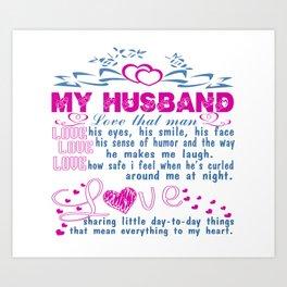 Love my husband Art Print