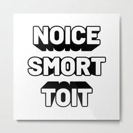 Noice Smort Toit Metal Print