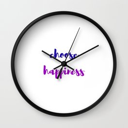 CHOOSE HAPPINESS BLUE AND PURPLE Wall Clock