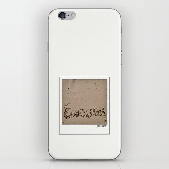 Enough! iPhone & iPod Skin