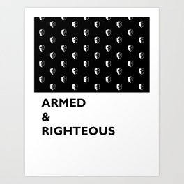Armed & Righteous Art Print