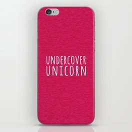 Undercover Unicorn Funny Quote iPhone Skin