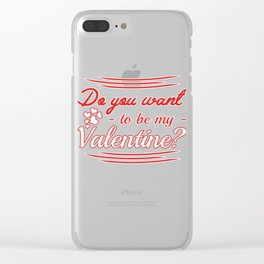 do you want to be my valentine? Clear iPhone Case