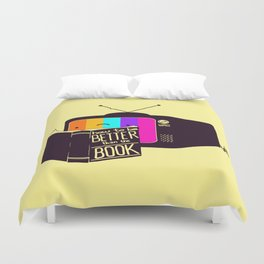 The Book Was Better Duvet Cover