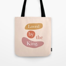 Loved by the King Tote Bag