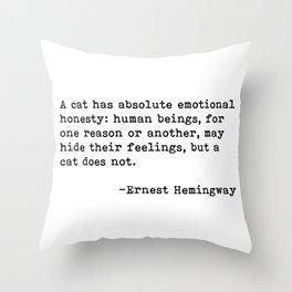 A cat... Ernest Hemingway Throw Pillow