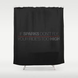 If sparks don't fly, your ride's too high v6 HQvector Shower Curtain
