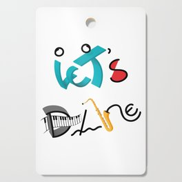 Type Let's Dance Cutting Board