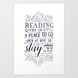 Reading gives us a place to go - inversed Art Print