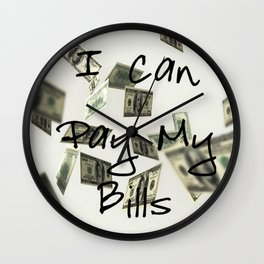 I Can Pay My Bills Wall Clock