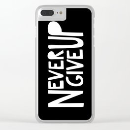 NEVER GIVE UP (black) Clear iPhone Case
