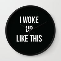 i woke up like this Wall Clocks featuring I Woke Up Like This by Love TL Hayden for S6