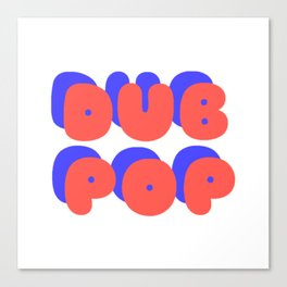 DUB POP Canvas Print