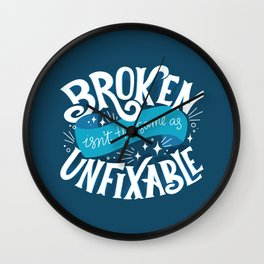 Inspirational Quote - Broken isn't unfixable Wall Clock