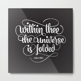 Baha'i Quote - Within Thee the Universe is Folded Metal Print