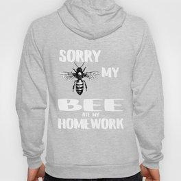 SORRY MY  BEE ATE MY HOMEWORK Hoody