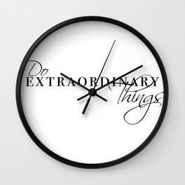do extraordinary things Wall Clock