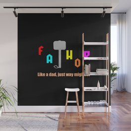 Fathor funny father saying and sarcastic quote Wall Mural