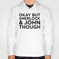 johnlock Hoodies featuring Sherlock and John Though by HipsterFangirl