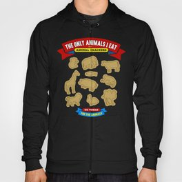 The Only Animals I Eat are Animal Crackers Hoody