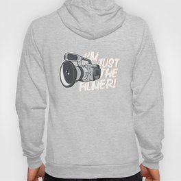 I'm Just The Filmer Hoody