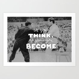 Bruce Says: As you Think Art Print