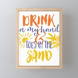 Drink In My Hand Toes In The Sand Framed Mini Art Print