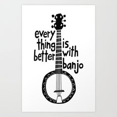 Everything Is Better With Banjo - Black Art Print