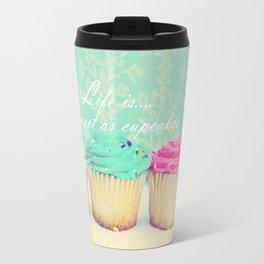 Life is as Sweet as Cupcakes Travel Mug