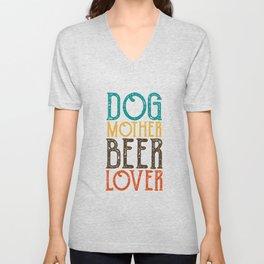 Dogs mother beer lover Unisex V-Neck