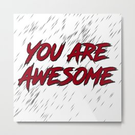 You Are Awesome Metal Print