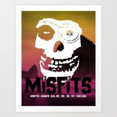 Misfits always say die... Art Print