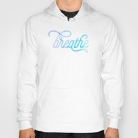 breathe Hoodies featuring Breathe by Noonday Design
