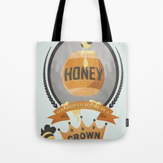 Honey, You Should See Me In A Crown. Tote Bag