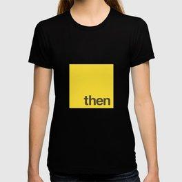 Javascript Promises Then T-shirt