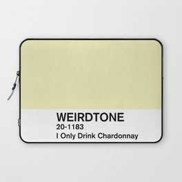 I Only Drink Chardonnay Laptop Sleeve