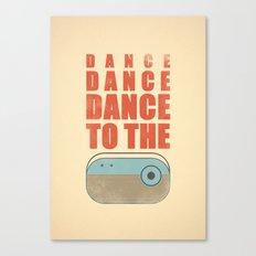 Dance To The Radio! Canvas Print