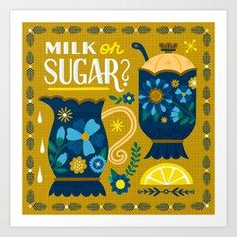 Milk or Sugar? Art Print